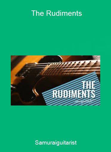 Samuraiguitarist - The Rudiments
