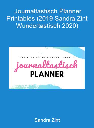 Sandra Zint - Journaltastisch Planner Printables (2019 Sandra Zint - Wundertastisch 2020)