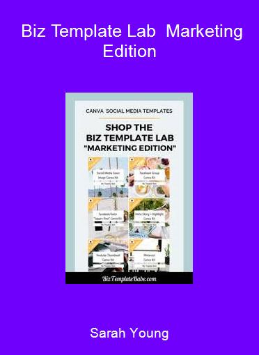 Sarah Young - Biz Template Lab - Marketing Edition