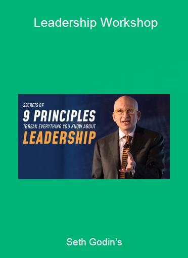 Seth Godin's - Leadership Workshop