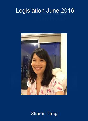 Sharon Tang - Legislation June 2016