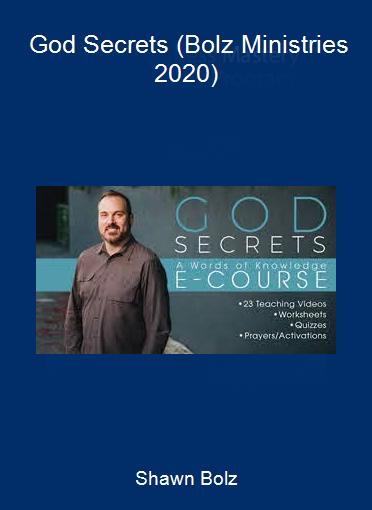 Shawn Bolz - God Secrets (Bolz Ministries 2020)