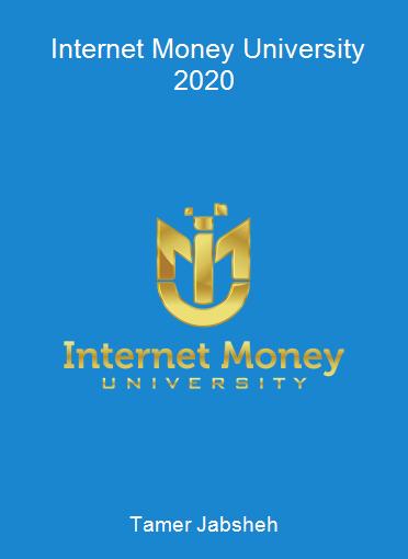 Tamer Jabsheh - Internet Money University 2020