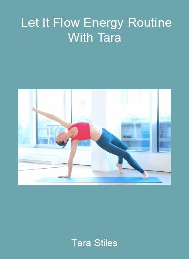 Tara Stiles - Let It Flow Energy Routine With Tara