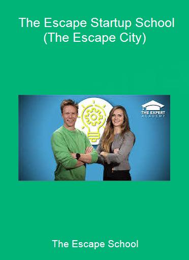 The Escape School - The Escape Startup School (The Escape City)