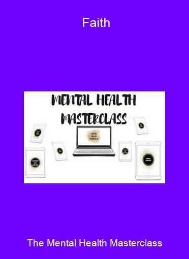 The Mental Health Masterclass - Faith
