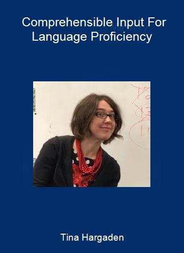 Tina Hargaden - Comprehensible Input For Language Proficiency