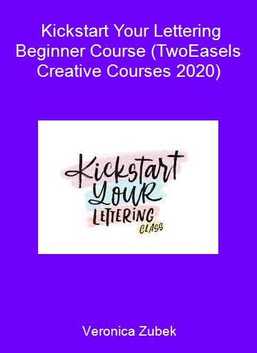 Veronica Zubek - Kickstart Your Lettering - Beginner Course (TwoEasels Creative Courses 2020)