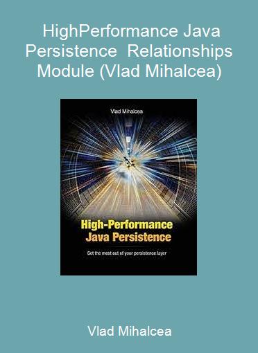 Vlad Mihalcea - High-Performance Java Persistence - Relationships Module (Vlad Mihalcea)