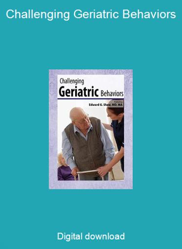 Challenging Geriatric Behaviors