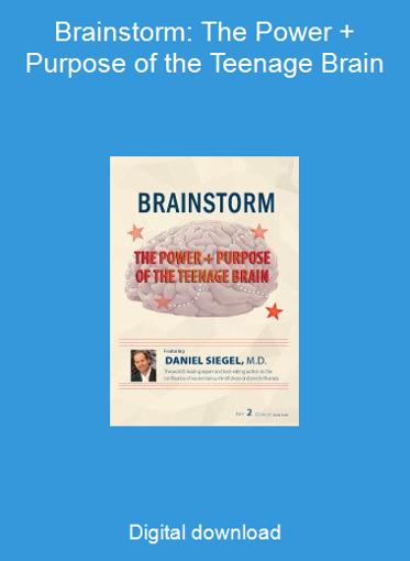 Brainstorm: The Power + Purpose of the Teenage Brain