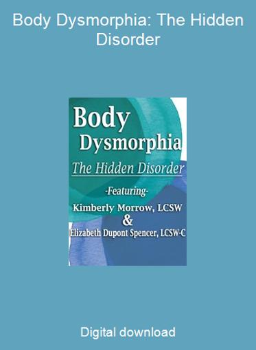 Body Dysmorphia: The Hidden Disorder