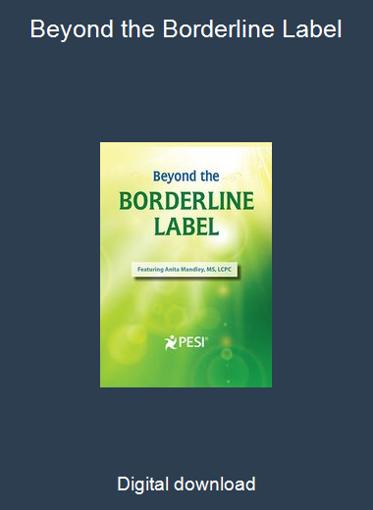 Beyond the Borderline Label