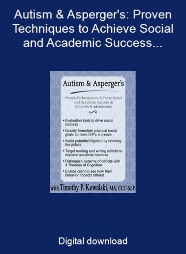Autism & Asperger's: Proven Techniques to Achieve Social and Academic Success in Children & Adolescents