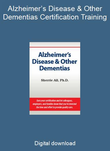 Alzheimer's Disease & Other Dementias Certification Training