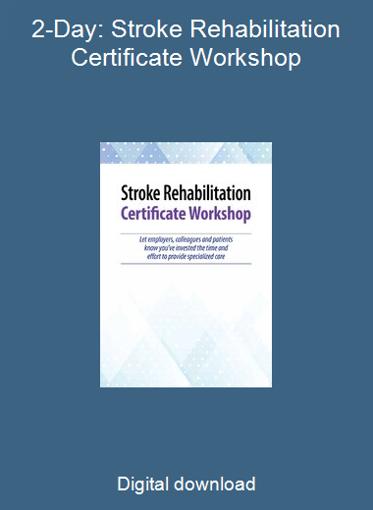 2-Day: Stroke Rehabilitation Certificate Workshop