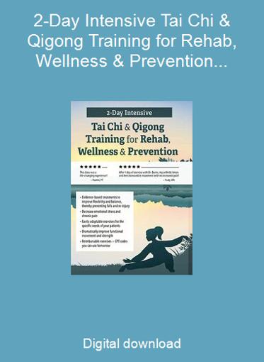 2-Day Intensive Tai Chi & Qigong Training for Rehab, Wellness & Prevention