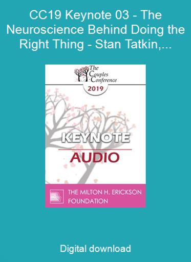 CC19 Keynote 03 - The Neuroscience Behind Doing the Right Thing - Stan Tatkin, PsyD, MFT