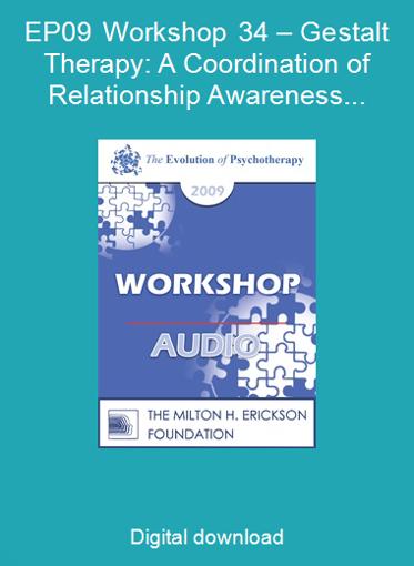 EP09 Workshop 34 – Gestalt Therapy: A Coordination of Relationship Awareness and Experimental Improvisation – Erving Polster, PhD