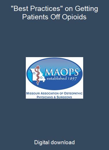 """Best Practices"" on Getting Patients Off Opioids"