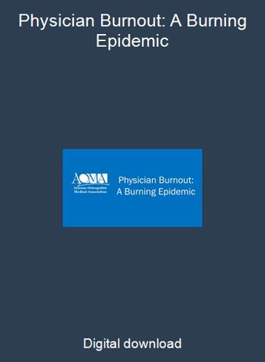 Physician Burnout: A Burning Epidemic
