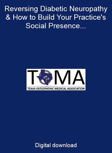 Reversing Diabetic Neuropathy & How to Build Your Practice's Social Presence