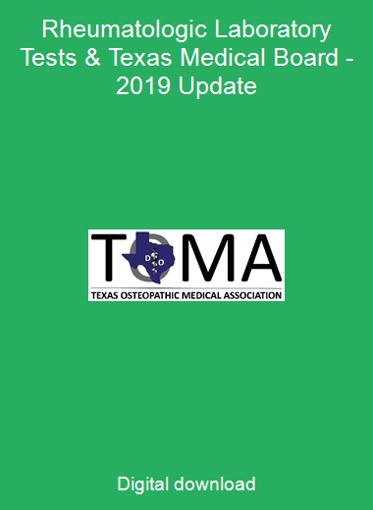 Rheumatologic Laboratory Tests & Texas Medical Board -2019 Update