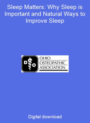 Sleep Matters: Why Sleep is Important and Natural Ways to Improve Sleep