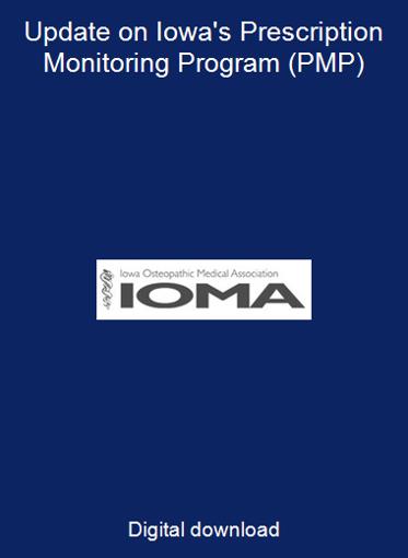 Update on Iowa's Prescription Monitoring Program (PMP)