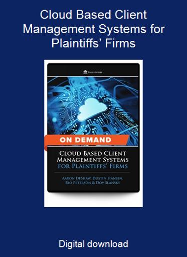 Cloud Based Client Management Systems for Plaintiffs' Firms