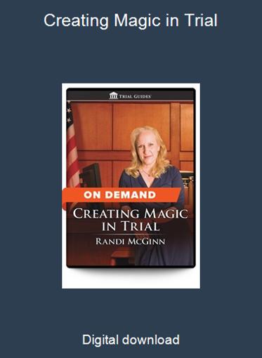 Creating Magic in Trial