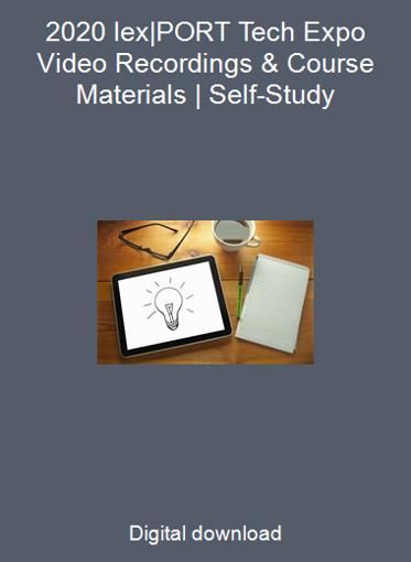 2020 lex PORT Tech Expo Video Recordings & Course Materials   Self-Study