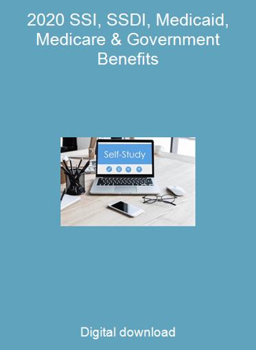 2020 SSI, SSDI, Medicaid, Medicare & Government Benefits
