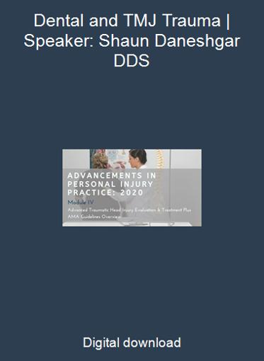 Dental and TMJ Trauma | Speaker: Shaun Daneshgar DDS