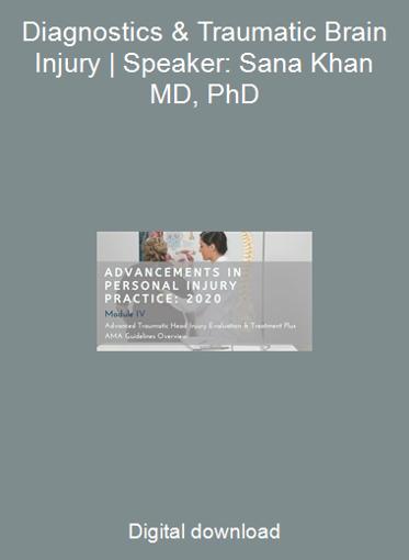 Diagnostics & Traumatic Brain Injury | Speaker: Sana Khan MD, PhD