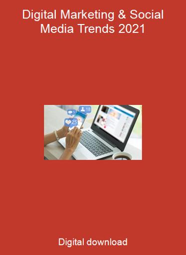Digital Marketing & Social Media Trends 2021