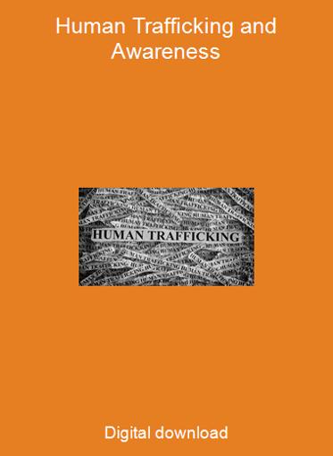 Human Trafficking and Awareness