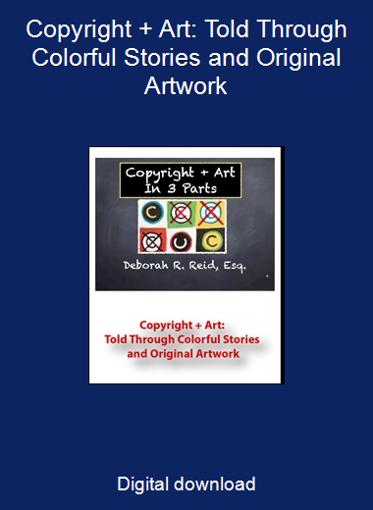 Copyright + Art: Told Through Colorful Stories and Original Artwork