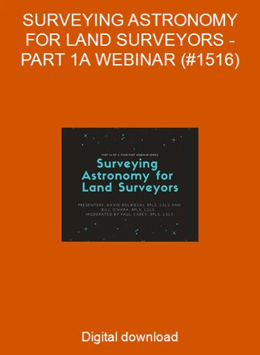 SURVEYING ASTRONOMY FOR LAND SURVEYORS - PART 1A WEBINAR (#1516)
