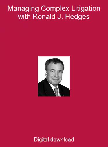 Managing Complex Litigation with Ronald J. Hedges