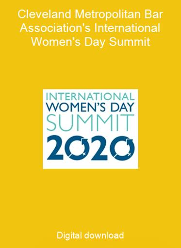 Cleveland Metropolitan Bar Association's International Women's Day Summit