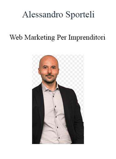 Alessandro Sporteli - Web Marketing Per Imprenditori