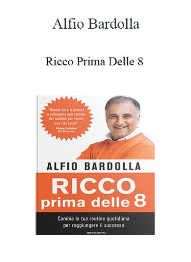 Alfio Bardolla - Ricco Prima Delle 8