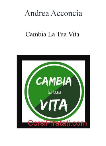 Andrea Acconcia - Cambia La Tua Vita