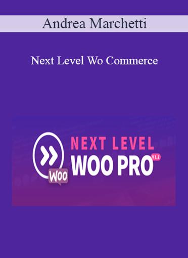 Andrea Marchetti - Next Level Wo Commerce