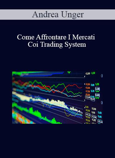 Andrea Unger - Come Affrontare I Mercati Coi Trading System