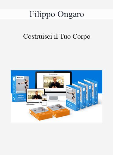 Filippo Ongaro - Costruisci il Tuo Corpo