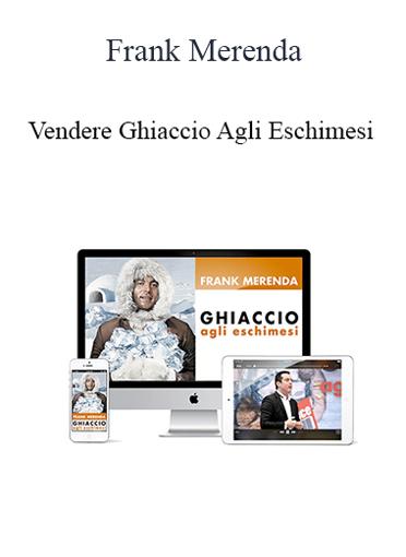 Frank Merenda - Vendere Ghiaccio Agli Eschimesi