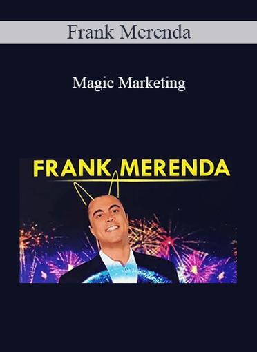 Frank Merenda - Magic Marketing