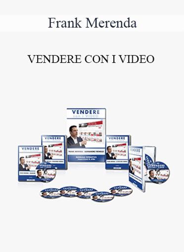 Frank Merenda - VENDERE CON I VIDEO